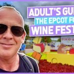 Adults Guide to the Epcot International Food & Wine Festival